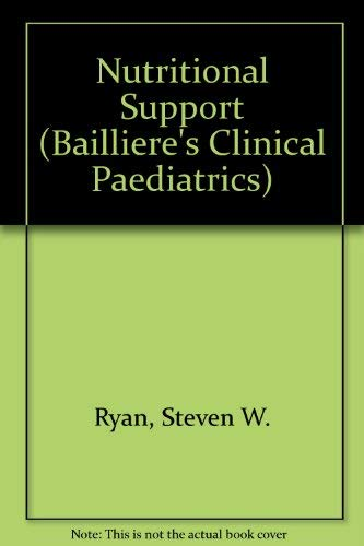 9780702023187: Nutritional Support (Bailliere's Clinical Paediatrics)