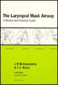 The Intravent Laryngeal Mask Airway- The Use: Brimacombe MB ChB