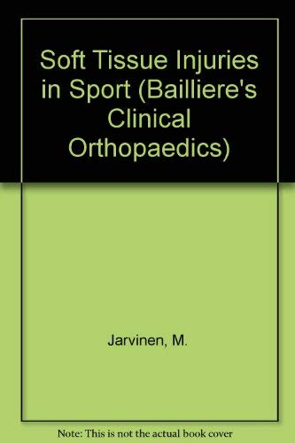 9780702023293: Soft Tissue Injuries in Sport (Bailliere's Clinical Orthopaedics)