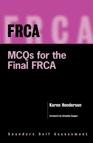 9780702023477: FRCA: MCQs for the Final FRCA: Saunders Self Assessment Series, 1e (FRCA Study Guides)
