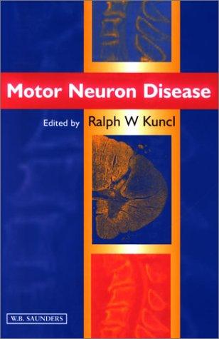 Motor Neuron Disease: R.W. Kuncl