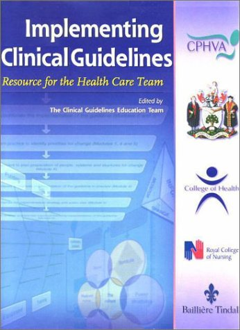 Implementing Clinical Guidelines: A Resource for the Health Care Team: Lesley Duff