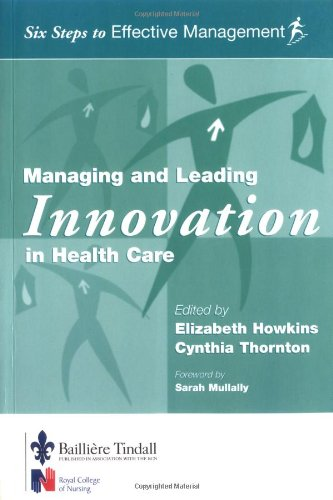 9780702025525: Managing and Leading Innovation in Health Care: Six Steps to Effective Management Series