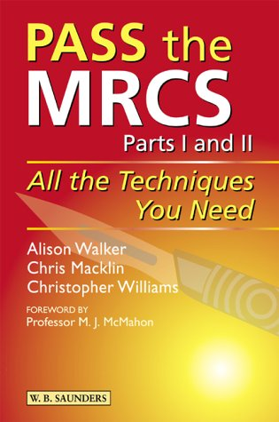9780702025785: Pass the MRCS: All the Techniques You Need, 1e (MRCS Study Guides)