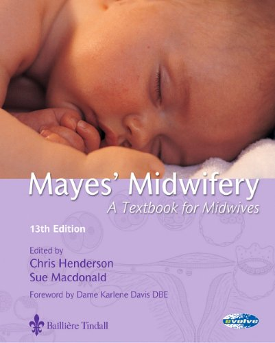 Mayes' Midwifery: A Textbook for Midwives (13th: Chris Henderson and