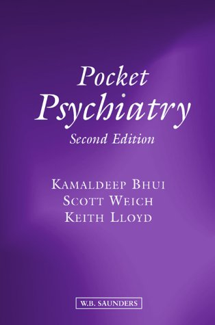 Pocket Psychiatry, Second Edition: Kamaldeep Bhui,Keith Lloyd,Scott Weich
