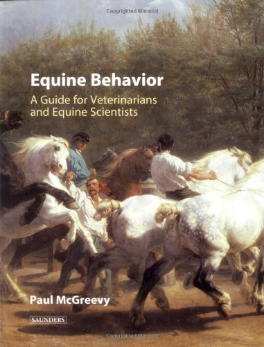 9780702026348: Equine Behavior: A Guide for Veterinarians and Equine Scientists, 1e