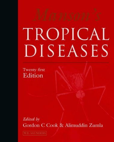 Manson's Tropical Diseases: Gordon C. Cook,