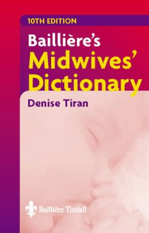 9780702026829: Bailliere's Midwives' Dictionary