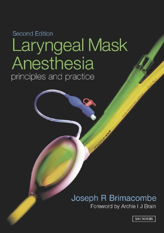9780702027000: Laryngeal Mask Anesthesia: Principles and Practice, 2e