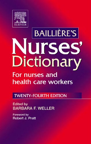 9780702027062: Bailliere's Nurses' Dictionary: for nurses and health care workers, 24e