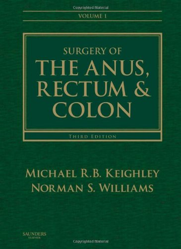 Surgery of the Anus, Rectum and Colon (Hardback): Michael R.B. Keighley, Norman S. Williams