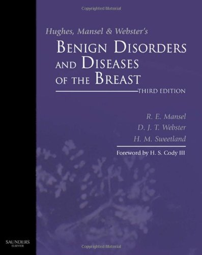 9780702027741: Hughes, Mansel & Webster's Benign Disorders and Diseases of the Breast, 3e