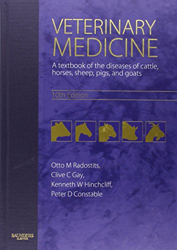 9780702027772: Veterinary Medicine: A textbook of the diseases of cattle, horses, sheep, pigs and goats, 10e (Radostits, Veterinary Medicine)