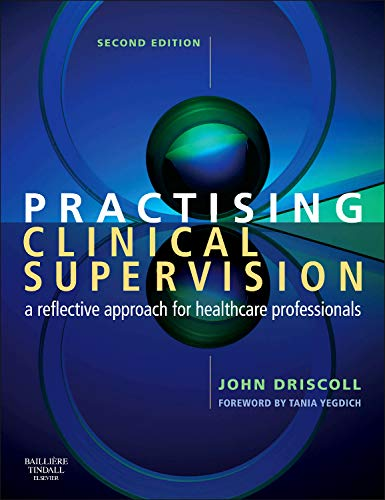 9780702027796: Practising Clinical Supervision: A Reflective Approach for Healthcare Professionals, 2e