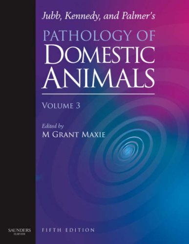 Jubb, Kennedy and Palmer's Pathology of Domestic: M. Grant Maxie