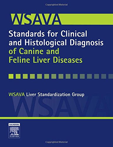 9780702027918: WSAVA Standards for Clinical and Histological Diagnosis of Canine and Feline Liver Diseases, 1e
