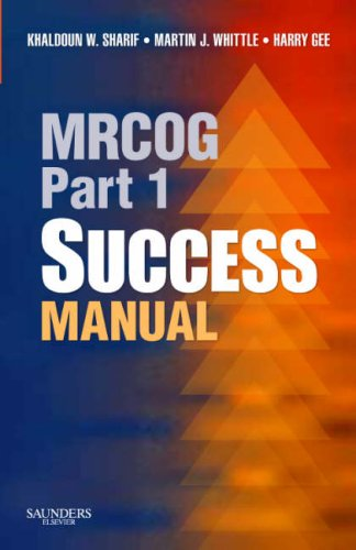 MRCOG Part 1 Success Manual (MRCOG Study: Khaldoun W. Sharif