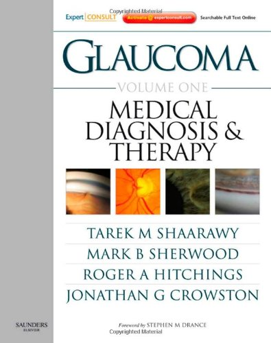 9780702029776: Glaucoma Volume 1: Medical Diagnosis and Therapy: Expert Consult - Online and Print, 1e: Medical Diagnosis and Therapy v. 1