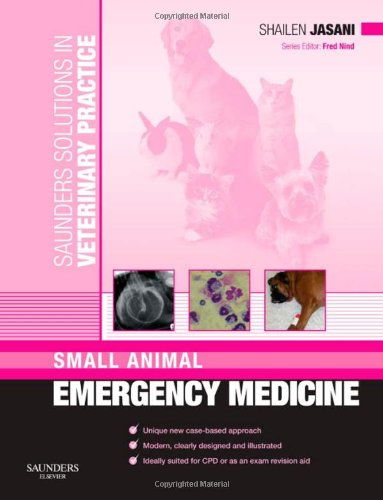 9780702029844: Saunders Solutions in Veterinary Practice: Small Animal Emergency Medicine, 1e