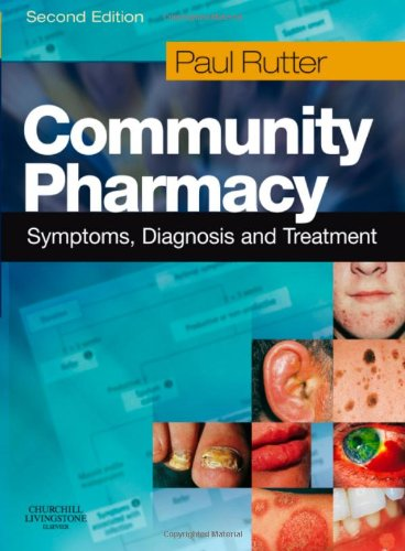 9780702029950: Community Pharmacy: Symptoms, Diagnosis and Treatment, 2e