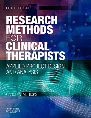 9780702029981: Research Methods for Clinical Therapists: Applied Project Design and Analysis