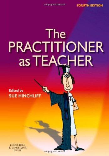 9780702029998: The Practitioner as Teacher, 4e