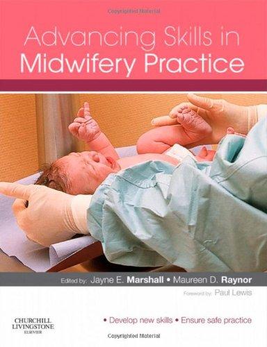 9780702030062: Advancing Skills in Midwifery Practice, 1e