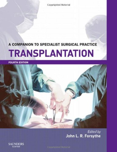 9780702030130: Transplantation Print and enhanced E-Book: A Companion to Specialist Surgical Practice