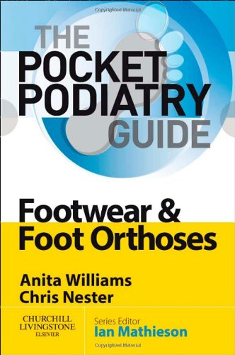 9780702030420: Pocket Podiatry: Footwear and Foot Orthoses, 1e