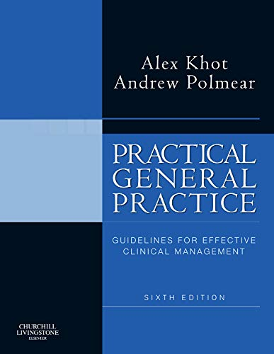 9780702030536: Practical General Practice, Guidelines for Effective Clinical Management, 6th Edition