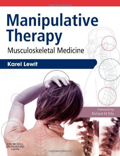 9780702030567: Manipulative Therapy: Musculoskeletal Medicine, 1e