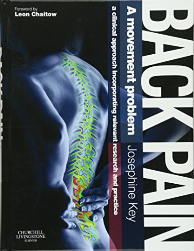 9780702030796: Back Pain - A Movement Problem: A clinical approach incorporating relevant research and practice, 1e