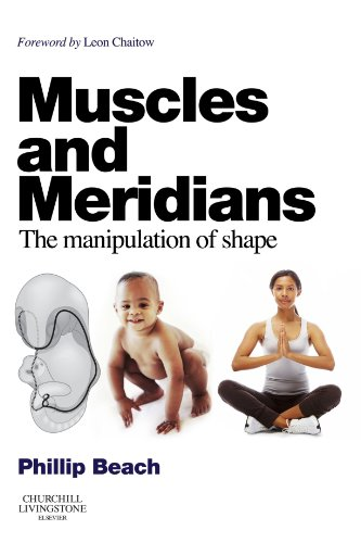 9780702031090: Muscles and Meridians: The Manipulation of Shape, 1e
