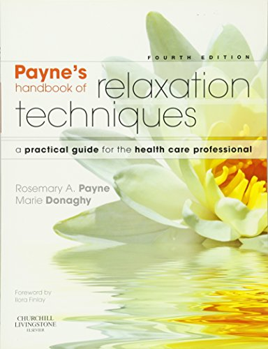 9780702031120: Payne's Handbook of Relaxation Techniques: A Practical Guide for the Health Care Professional, 4e