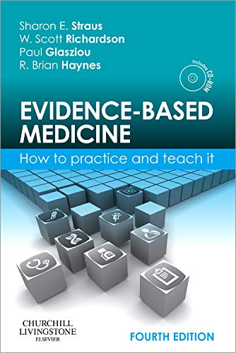 Evidence-Based Medicine: How to Practice and Teach: Sharon E. Straus