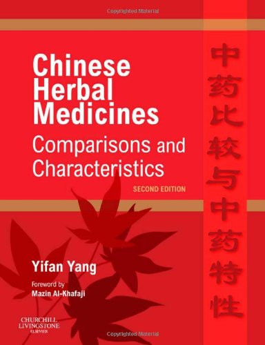 9780702031335: Chinese Herbal Medicines: Comparisons and Characteristics, 2e