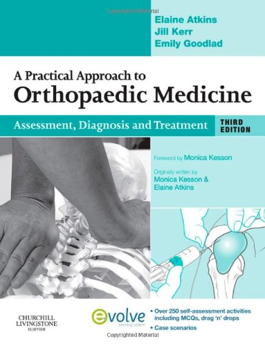 9780702031748: A Practical Approach to Orthopaedic Medicine: Assessment, Diagnosis, Treatment, 3e