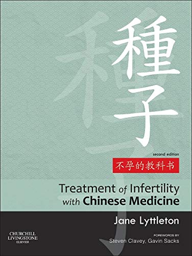 9780702031762: Treatment of Infertility with Chinese Medicine, 2e