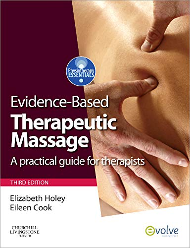 9780702032295: Evidence-based Therapeutic Massage: A Practical Guide for Therapists, 3e (Physiotherapy Essentials)