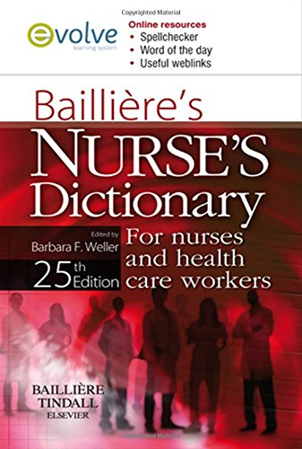 9780702032332: Bailliere's Nurses' Dictionary: for Nurses and Healthcare Workers, 25e