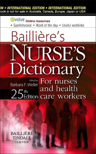 9780702032349: Bailliere's Nurses' Dictionary: For Nurses and Health Care Workers