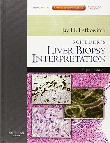 9780702034107: Scheuer's Liver Biopsy Interpretation: Expert Consult: Online and Print, 8e