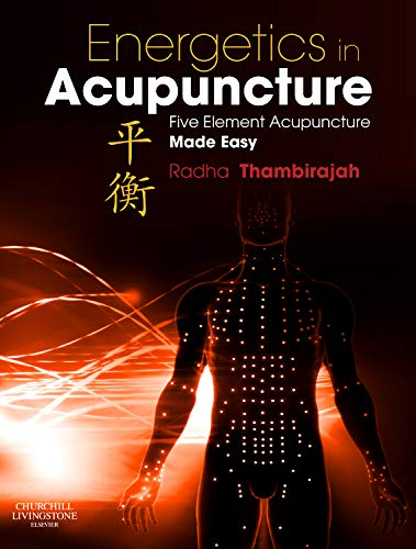 9780702034138: Energetics in Acupuncture: Five Element Acupuncture Made Easy, 1e