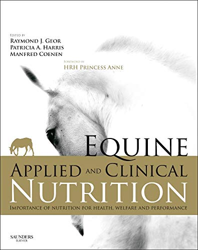 9780702034220: Equine Applied and Clinical Nutrition: Health, Welfare and Performance, 1e