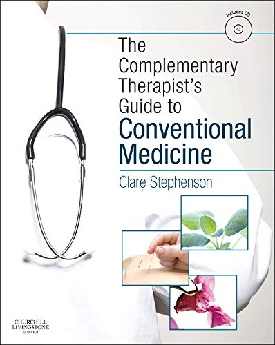 9780702034282: The Complementary Therapist's Guide to Conventional Medicine: A Textbook and Study Course, 1e