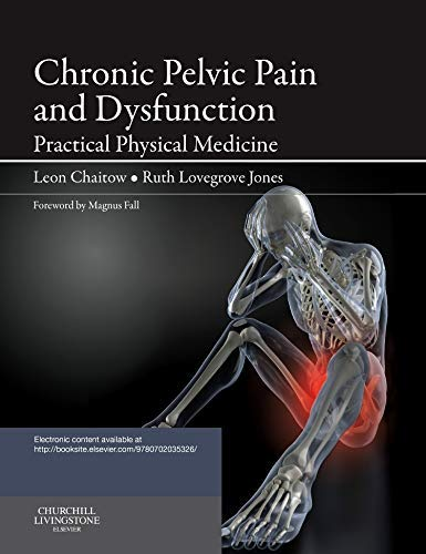 9780702035326: Chronic Pelvic Pain and Dysfunction: Practical Physical Medicine, 1e
