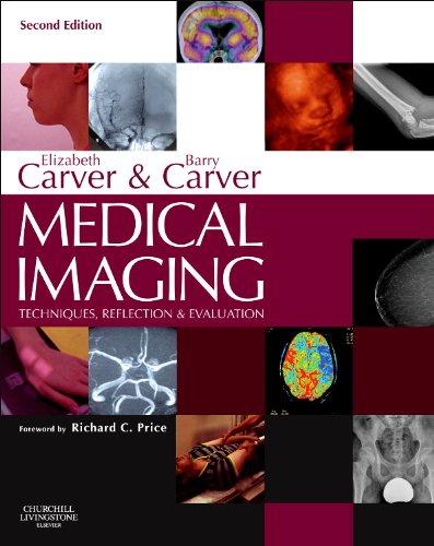 9780702039331: Medical Imaging: Techniques, Reflection & Evaluation, 2e