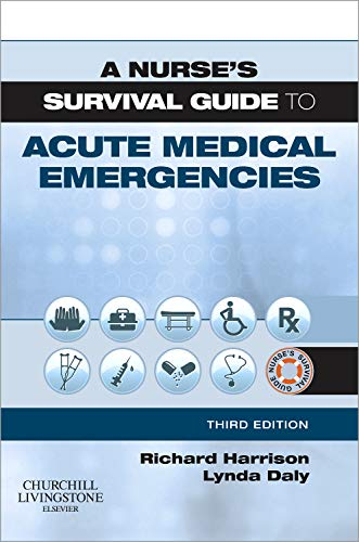 9780702040443: A Nurse's Survival Guide to Acute Medical Emergencies, 3e