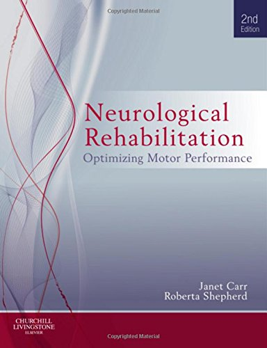 9780702040511: Neurological Rehabilitation: Optimizing motor performance, 2e